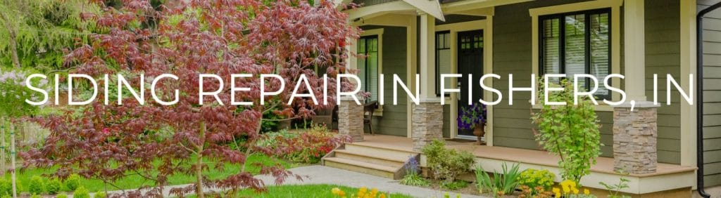 Siding Repair in Fishers Indiana